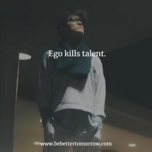 Ego Kills Talent