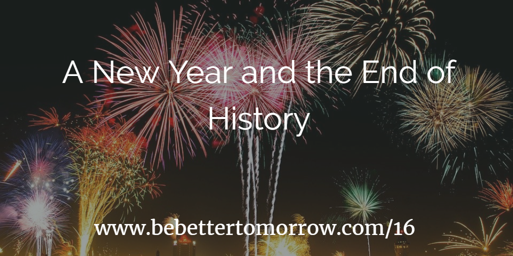 A New Year and the End of History
